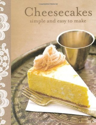 Cheesecakes: Simple and Easy to Make  by  May Basford