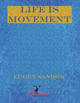 Life Is Movement: The Physical Reconstruction and Regeneration of the People Eugen Sandow