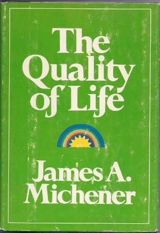 Quality of Life James A. Michener