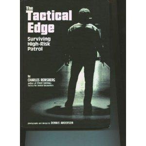 Tactical Edge: Surviving High-Risk Patrol Charles Remsberg