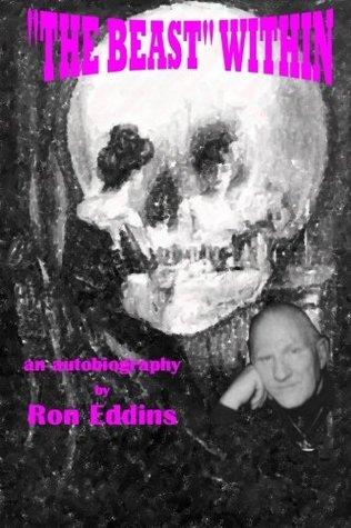 The Beast Within Ron Eddins