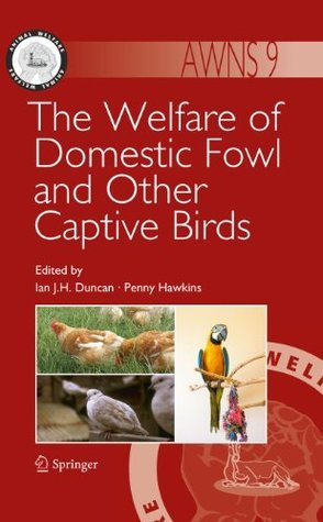 The Welfare of Domestic Fowl and Other Captive Birds Ian J.H. Duncan
