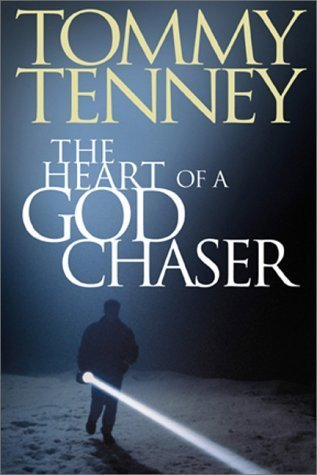 The Heart of a God Chaser Tommy Tenney