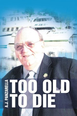 Too Old To Die A.J. Panzarella