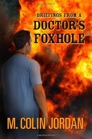 Briefings from a Doctors Foxhole M Colin Jordan