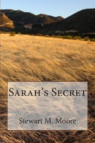 Sarahs Secret  by  Stewart M Moore