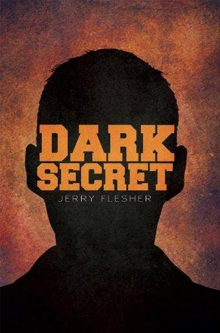 Dark Secret  by  Jerry Flesher