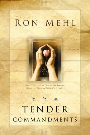 The Tender Commandments : Reflections on the Fathers Love Ron Mehl