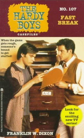 Fast Break (Hardy Boys: Casefiles, #107) Franklin W. Dixon
