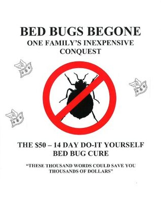 Bed Bugs Begone: One Familys Inexpensive Conquest  by  Kevin Ryan