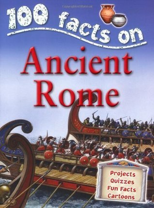 Ancient Rome (100 Facts)  by  Fiona MacDonald