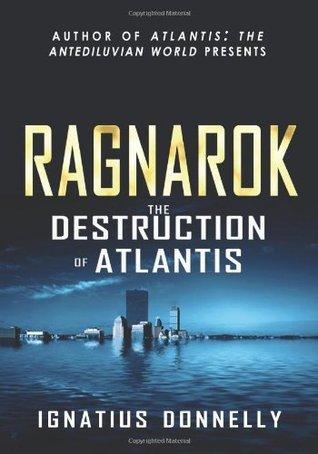 Ragnarok: The Destruction of Atlantis Ignatius L. Donnelly