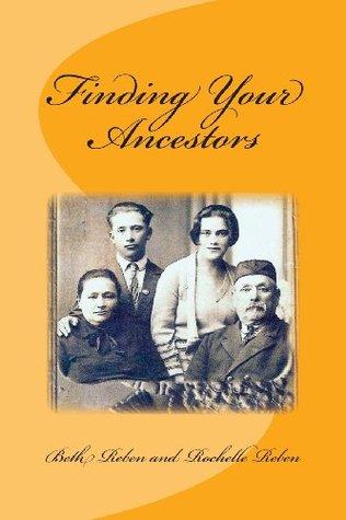 Finding Your Ancestors  by  Beth Reben