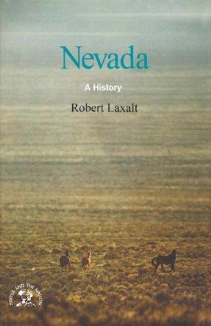 Nevada: A Bicentennial History Robert Laxalt