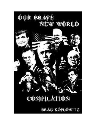 Our Brave New World:  Compilation Bradford Koplowitz