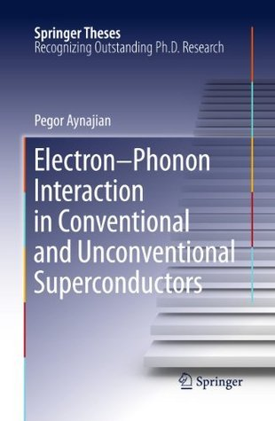 Electron-Phonon Interaction in Conventional and Unconventional Superconductors Pegor Aynajian