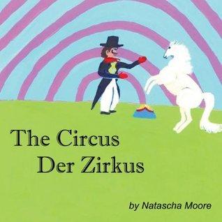 The Circus  Der Zirkus  by  Natascha Moore