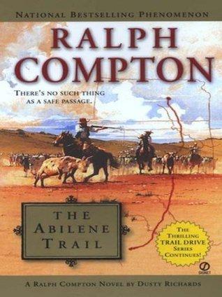 The Abilene Trail Dusty Richards