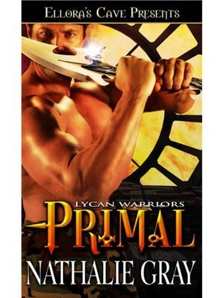 Primal (Lycan Warriors, #2)  by  Nathalie Gray
