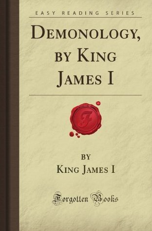 Demonology, King James I (Forgotten Books) by James I of England