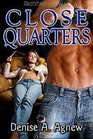 Close Quarters: Hot Zone Book 4.  by  Denise A. Agnew