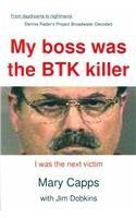 My Boss was the BTK Killer... I was the Next Victim Mary Capps