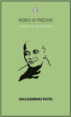 IDEAS OF A NATION: VALLABHAI PATEL  by  Vallabhbhai Patel