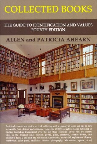 Collected Books: The Guide to Identification and Values Allen Ahearn