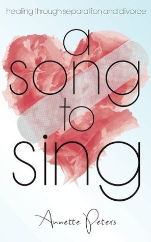 A Song to Sing  by  Annette Peters