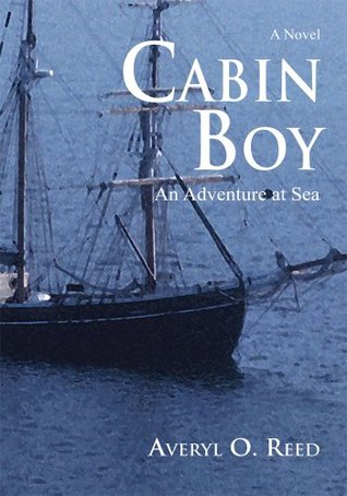 Cabin Boy: An Adventure at Sea  by  Averyl O. Reed