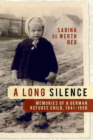 Long Silence, A: A Story of Survival  by  Sabina de Werth Neu