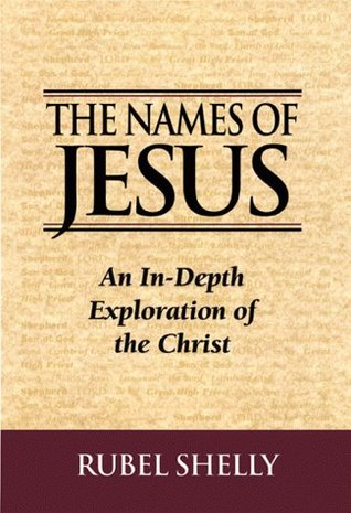 The Names of Jesus  by  Rubel Shelly