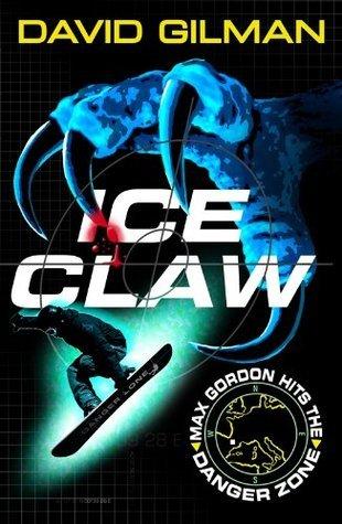 Ice Claw: Danger Zone David Gilman