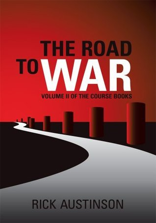 The Road to War: Volume II of the Course Books  by  Rick Austinson