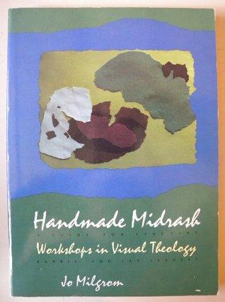 Handmade Midrash: Workshops in Visual Theology  by  Jo Milgrom