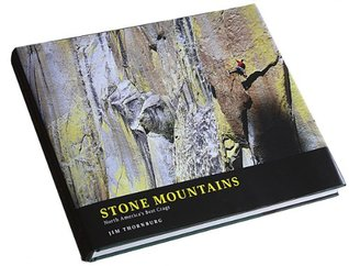 Stone Mountains: North Americas Best Crags  by  Jim Thornburg