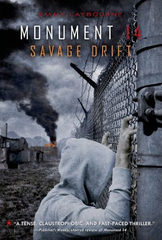 Monument 14: Savage Drift Emmy Laybourne