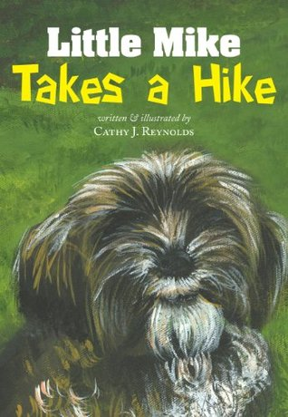Little Mike Takes A Hike  by  Cathy J. Reynolds