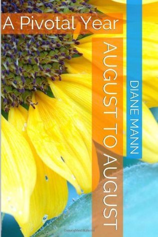 August To August: A Pivotal Year  by  Diane Mann