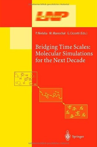 Bridging the Time Scales: Molecular Simulations for the Next Decade (Lecture Notes in Physics)  by  Peter Nielaba
