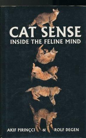 Cat Sense: Inside the Feline Mind Akif Pirinçci