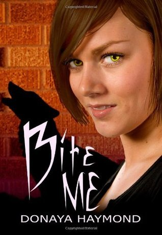 Bite Me  by  Donaya Haymond