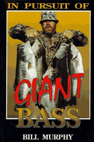 In Pursuit of Giant Bass  by  Bill Murphy