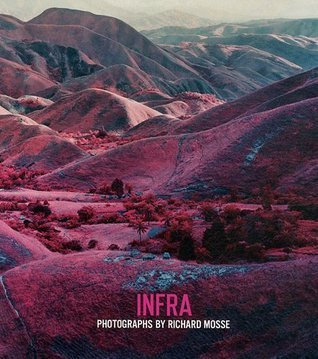 Infra: Photographs  by  Richard Mosse by Richard Mosse