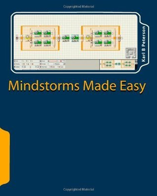 Mindstorms Made Easy: beginning lessons on programming in NXT-G  by  Karl B. Peterson