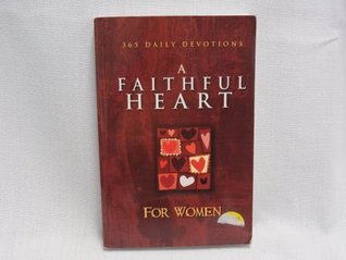 A Faithful Heart for Women (365 Daily Devotions, BBDEV)  by  Family Christian Press
