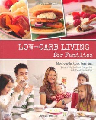 Low-carb Living for Families  by  Monique le Roux Forslund