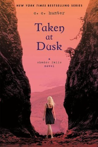 Taken at Dusk (A Shadow Falls Novel)  by  C.C. Hunter