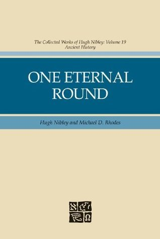 One Eternal Round  by  Hugh Nibley