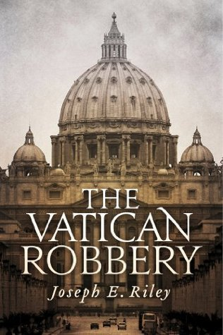 The Vatican Robbery  by  Joseph E. Riley